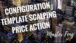TRADING FOREX: CONFIGURATION DU TEMPLATE SCALPING MASTER FENG TRADING