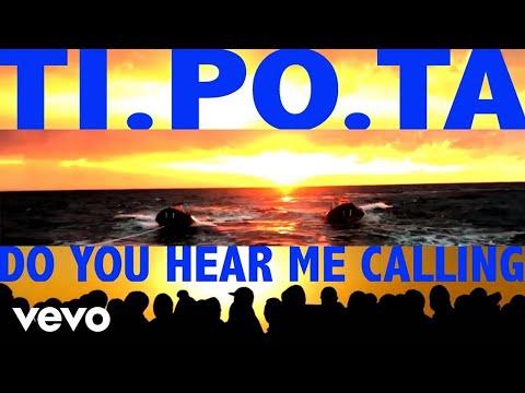 TI.PO.TA - Do you hear me calling