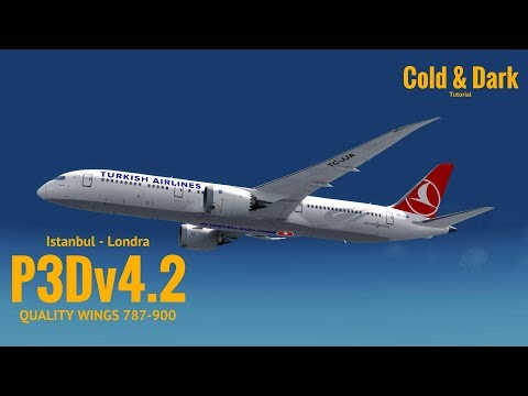 [P3Dv4.2] QUALITYWINGS 787-900 COLD&DARK | Istanbul (LTBA) - Londra (EGLL) | TURKISH AIRLINES
