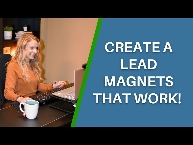How to Create a Lead Magnet That Works To Grow Your Email List