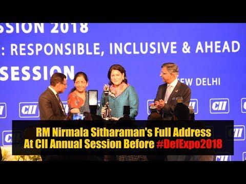 RM Nirmala Sitharaman's Full Address At CII Annual Session 2018 Just Before DefExpo 2018