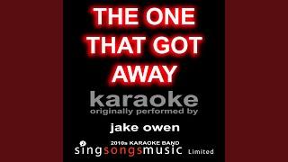 The One That Got Away (Originally Performed By Jake Owen) (Karaoke Audio Version)