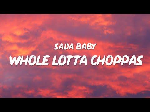 Sada Baby – Whole Lotta Choppas (Lyrics)   Bang, whole lotta choppers on your as*