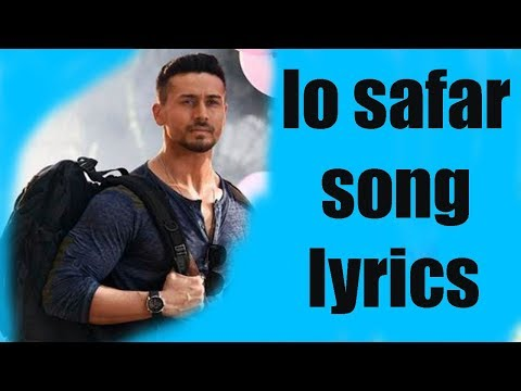 BAAGHI 2 SONGLO SAFAR SHURU HO GAYA LATEST HINDI SONG LYRICZ YAAR