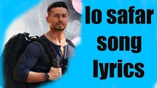 BAAGHI 2 SONG  LO SAFAR SHURU HO GAYA LATEST HINDI SONG LYRICZ YAAR