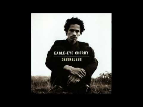♫ eagle eye cherry - desireless ♫