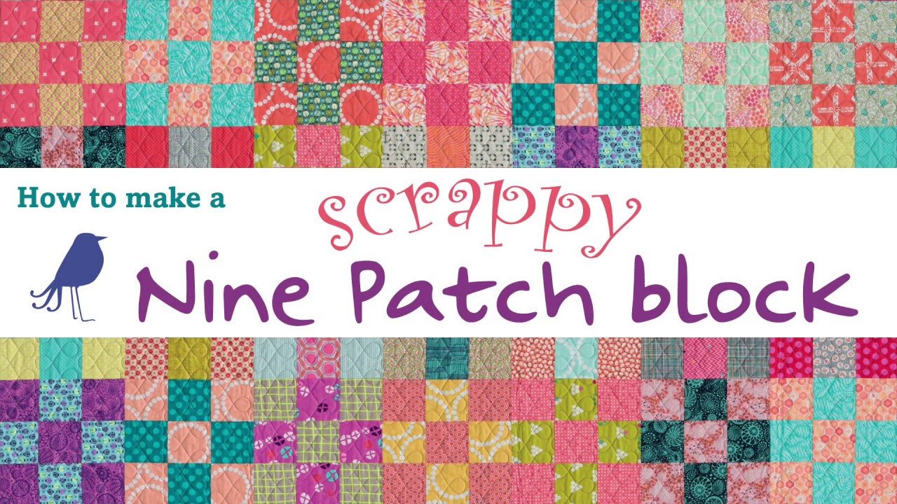 How To Make A Scrappy Nine Patch Block Youtube