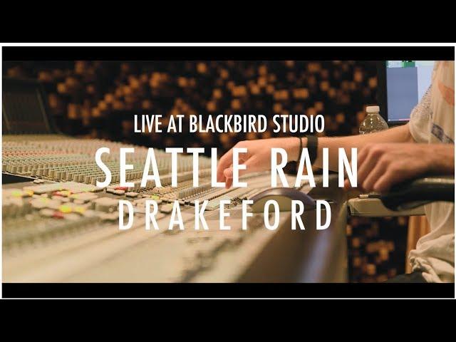 Drakeford - Seattle Rain (live at Blackbird Studio)