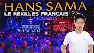 Hans sama, grand espoir français sur LoL !