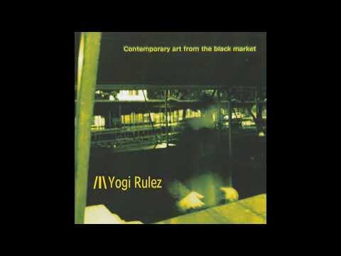Yogi Rulez - Mecca (Contemporary Art From The Black Market)