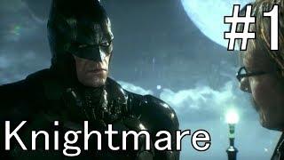 Batman: Arkham Knight | Part 1 - The Beginning | Knightmare Walkthrough Playthrough