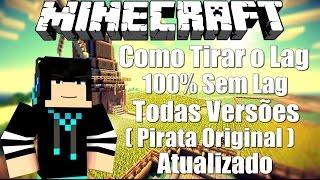 Como tirar o Lag do Minecraft - 100% Sem Lag Todas Versões (Pirata/Original) Atualizado 2016
