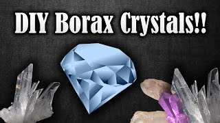 How to make crystals at home with borax | make any shape and size you want! DIY crystals