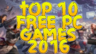 Top 10 Free PC Games 2016