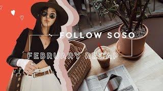 February Recap | Follow SoSo