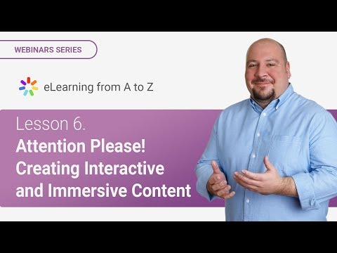 Lesson 6. Attention Please! Creating Interactive and Immersive Content