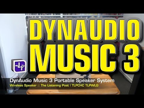 Dynaudio Music 3 Wireless Media Speaker System Unboxing | The Listening Post | TLPCHC TLPWLG