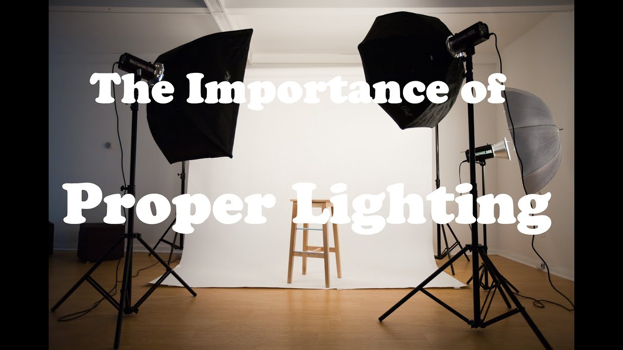 The Importance Of Proper Lighting in your YouTube videos & The Importance Of Proper Lighting in your YouTube videos - YouTube