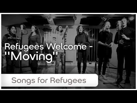 Moving - Refugees Welcome (Songs for Refugees by hdpk)