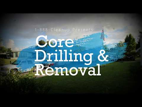 Core Drilling and Removal w/1-888-Cleanup