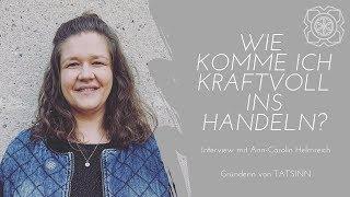 Wie komme ich kraftvoll ins Handeln? Interview mit Potential-Entfalterin Ann-Carolin Helmreich