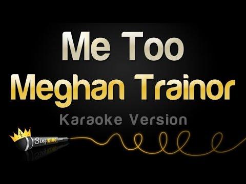 Meghan Trainor  Me Too Karaoke Version