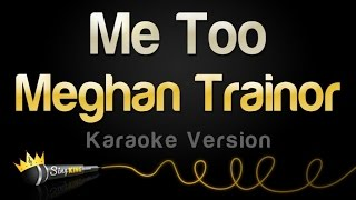Meghan Trainor - Me Too (Karaoke Version)