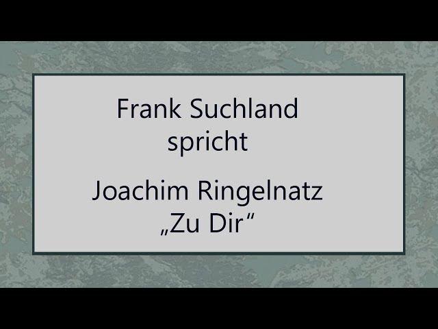 """Joachim Ringelnatz """"Zu Dir"""""""