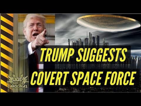 Trump Floats Covert Space Force Idea - It ALREADY exists! Space is a warfighting domain