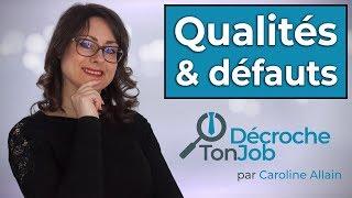 Question entretien d'embauche : quels sont vos qualités et vos défauts?