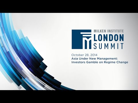 2014 London Summit - Asia Under New Management: Investors Ga