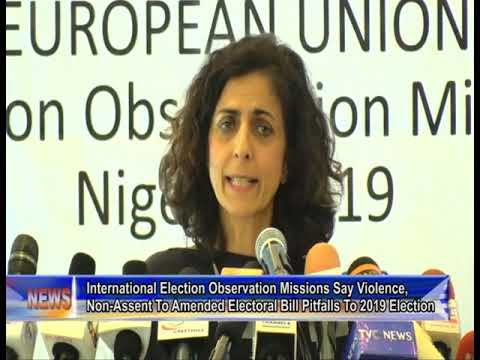 Int'l Election Observation Missions Say Violence, Non-Assent To Amended Electoral Bill...