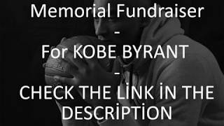Kobe Bryant Killed In Helicopter Crash Funneral Fundraiser Link In Description
