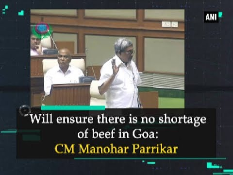 Will ensure there is no shortage of beef in Goa: CM Manohar Parrikar - Goa News