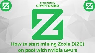 How to start mining Zcoin (XZC) on pool with nVidia GPU's - New Video 09 2018