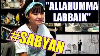 SABYAN - ALLAHUMMA LABBAIK (Reaction) MP3