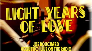 Light Years of Love Joe Bouchard (Blue Öyster Cult founder) Live Radio Concert