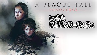 NEW STORY GAME   A Plague Tale: Innocence with KiLLeR-BaBa