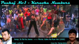Ik Pal Ka Jeena - Karaoke Sing along Song - By Pankajno1