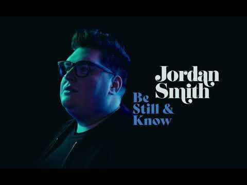 Jordan Smith – Be Still & Know