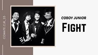 Fight - Coboy Junior (Unofficial Lyric Video)