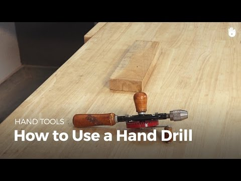 How To Use A Hand Drill | Woodworking
