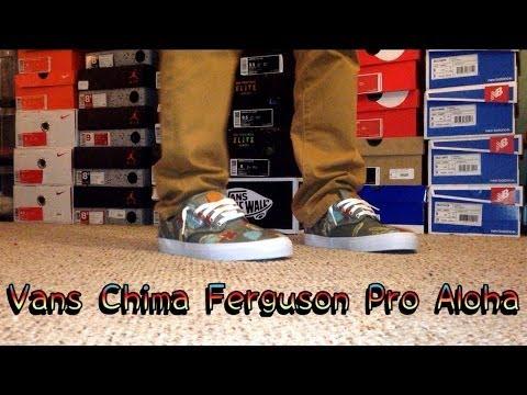 ac3c86ffc2e623 Vans Chima Ferguson Pro Aloha On Feet - YouTube