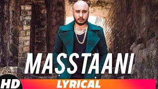 Masstaani | Lyrical Video | B praak | Jaani | Arvindr Khaira | Latest Punjabi Songs 2018