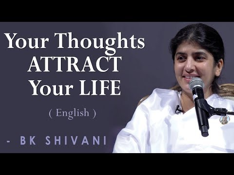 Your Thoughts ATTRACT Your LIFE: BK Shivani at Orange County (English)