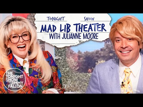 MadLibTheaterwith Julianne Moore   The Tonight Show Starring Jimmy Fallon