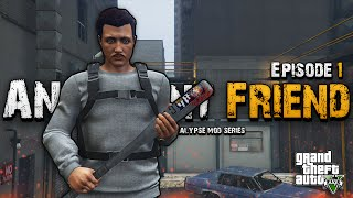 An Absent Friend | GTA 5 Zombie Apocalypse Mod Series Ep. 1