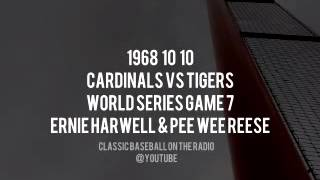 1968 10 10 Cardinals vs Detroit Tigers World Series Game 7 Called by Ernie Harwell & Pee Wee Reese