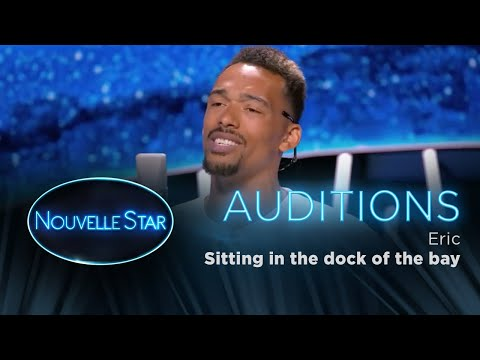 "Éric :""Sitting in the dock of the bay""  - Auditions - Nouvelle Star 2017"