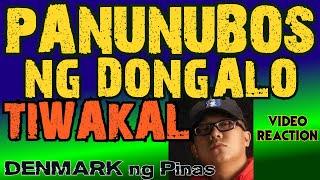 PANUNUBOS NG DONGALO by TIWAKAL / VIDEO REACTION / DENMARK ng Pinas / hip hop / rap / diss